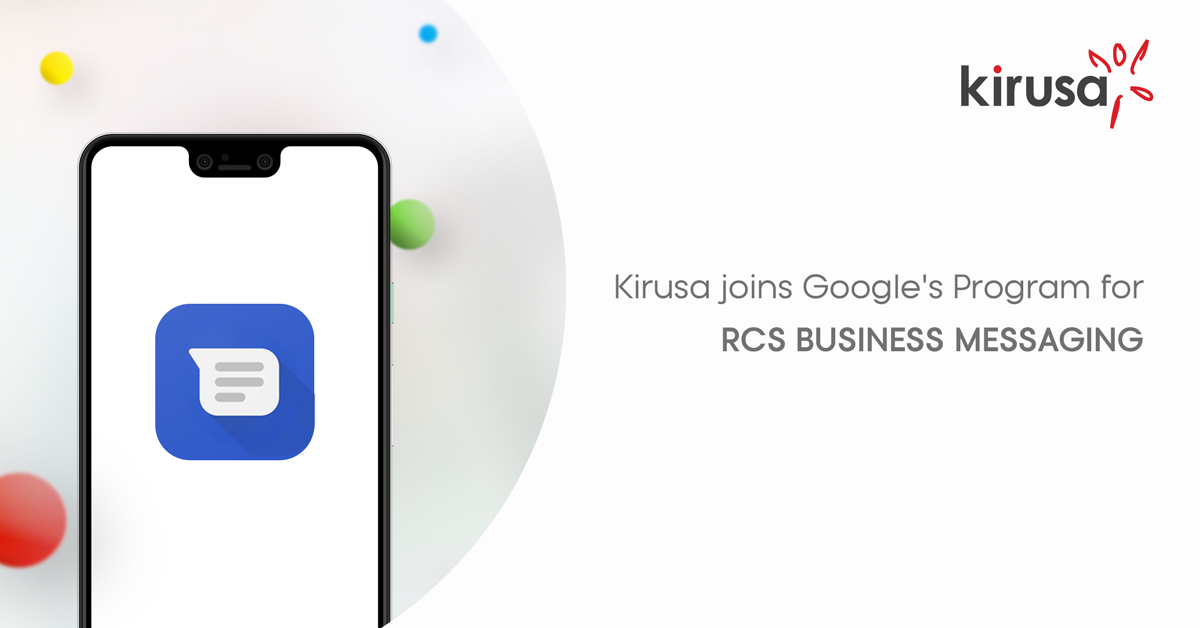 Kirusa joins Google's program for Rcs Business Messaging (RBM)